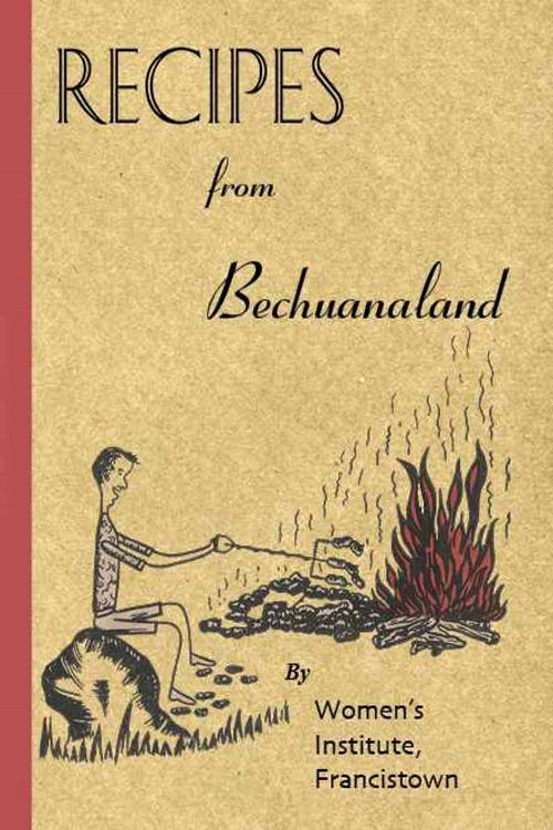 Recipes from Bechuanaland