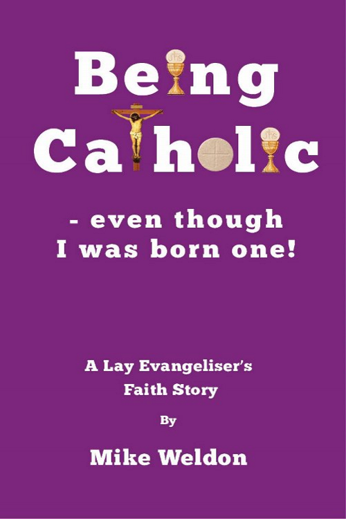 Being Catholic – even though I was Born One!